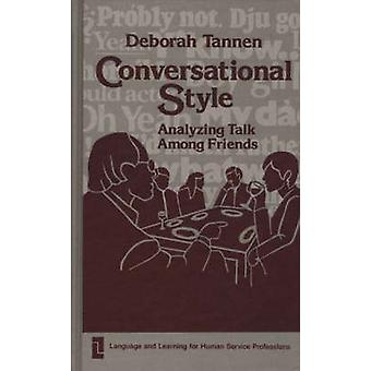 Conversational Style Analyzing Talk Among Friends by Tannen & Deborah