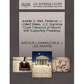 Juliette G. Weil Petitioner v. United States. U.S. Supreme Court Transcript of Record with Supporting Pleadings by KIMMELFIELD & ARTHUR L