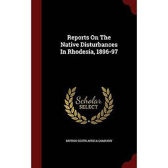 Verslagen over de inheemse onlusten In Rhodesië 189697 door British South Africa Company