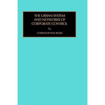 Het stedelijke systeem en netwerken van Corporate Control door Ross & Christopher O.