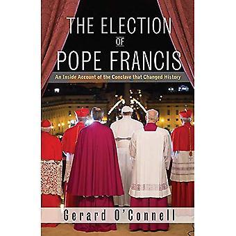 L'élection du pape François: un récit intérieur du conclave qui a changé l'histoire