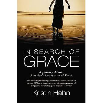 In Search of Grace - A Journey Across America's Landscape of Faith by