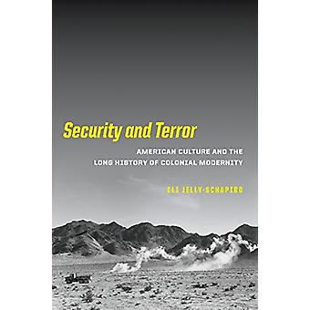 Security and Terror - American Culture and the Long History of Colonia
