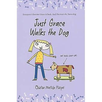 Just Grace Walks the Dog by Charise Mericle Harper - 9780547237534 Bo
