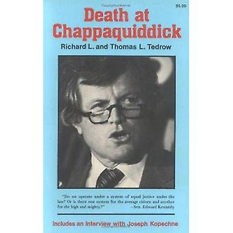 Death at Chappaquiddick by Richard Tedrow - 9780882892498 Book
