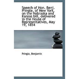 Speech of Hon. Benj. Pringle - of New York - on the Nebraska and Kans
