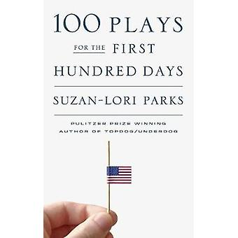100 Plays for the First Hundred Days by 100 Plays for the First Hundr