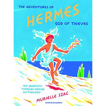 The Adventures of Hermes - God of Thieves - 100 Journeys Through Greek