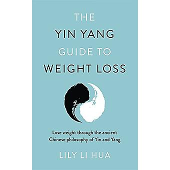 The Yin Yang Guide to Weight Loss by Lily Li Hua - 9781786068293 Book