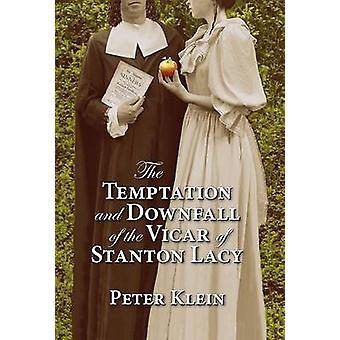 The Temptation and Downfall of the Vicar of Stanton Lacy by Peter Kle