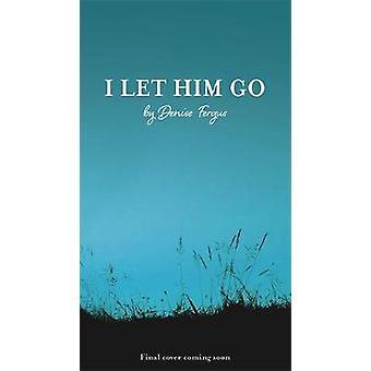 I Let Him Go by Denise Fergus - 9781911600121 Book