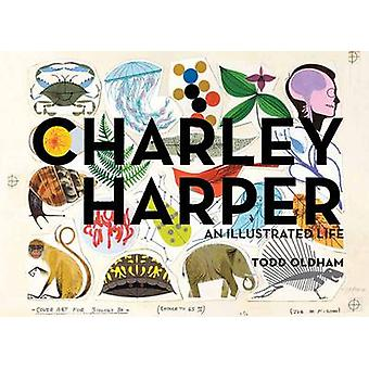 Charley Harper an Illustrated Life Mini Edition by Charley Harper - T