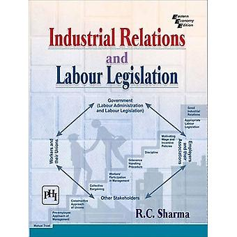 Industrial Relations and Labour Legislation by R. C. Sharma - 9788120