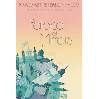 Palace of Mirrors by Margaret Peterson Haddix - 9781481420228 Book