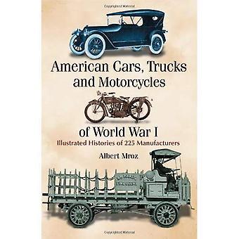 Amerikaanse auto's, vrachtwagens en motorfietsen van de eerste Wereldoorlog I: geïllustreerd geschiedenissen van 225 fabrikanten