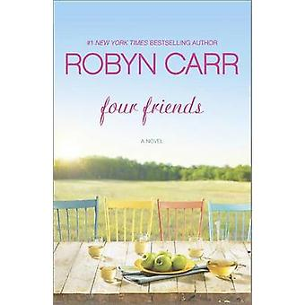 Four Friends by Robyn Carr - 9780778316817 Book