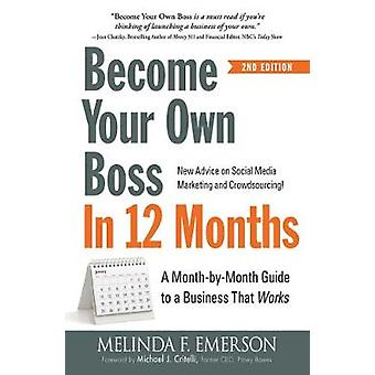 Become Your Own Boss in 12 Months - A Month-by-Month Guide to a Busine