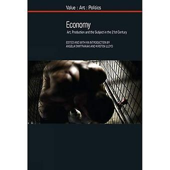 Economy: Art, Production and the Subject in the 21st Century (Value: Art: Politics)