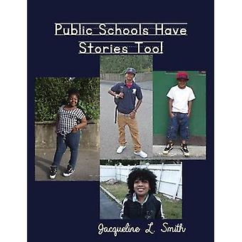 Public Schools Have Stories Too by Smith & Jacqueline L.