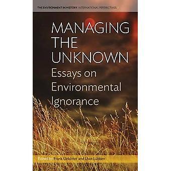 Hallitsemalla tuntemattomia esseitä ympäristön tietämättömyydestä Uektter & Frank