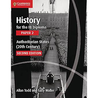 History for the IB Diploma Paper 2 Authoritarian States 20t by Allan Todd