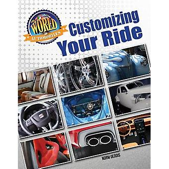 Customizing Your Ride by Norm Geddis