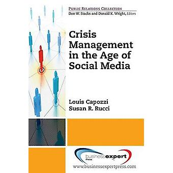 Crisis Management in the Age of Social Media by Capozzi & Louis