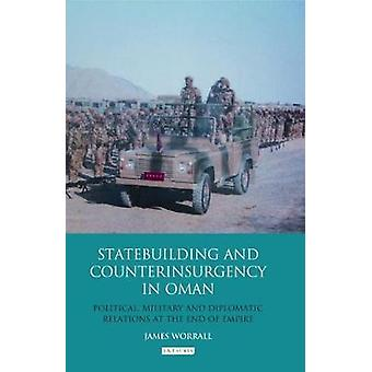 Statebuilding and Counterinsurgency in Oman - Political - Military and
