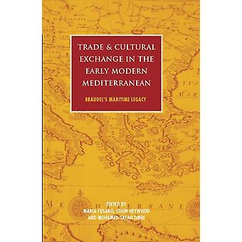 Trade and Cultural Exchange in the Early Modern Mediterranea
