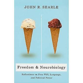 Freedom and Neurobiology by John Searle