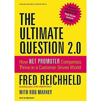 The Ultimate Question 2.0 Revised and Expanded Edition by Reichheld & Fred