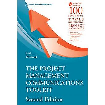 Project Management Communications Toolkit Second Edition by Pritchard & Carl