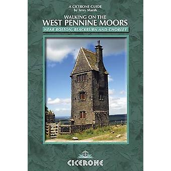 Walking on the West Pennine Moors - 30 Routes in Gritstone Country by