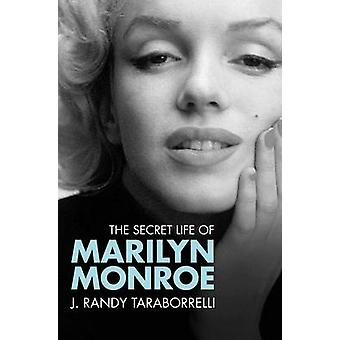 The Secret Life of Marilyn Monroe by Taraborrelli & J. Randy