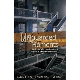 Unguarded Moments - Stories of Working Inside the Missouri State Penit