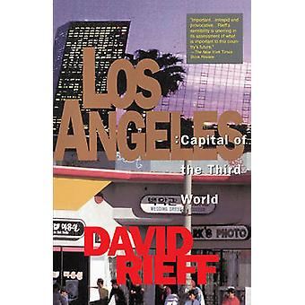 Los Angeles Capital of the Third World by Rieff & David