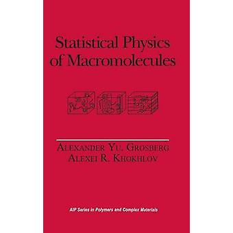 Statistical Physics of Macromolecules by Khokhlov & Alexei R.