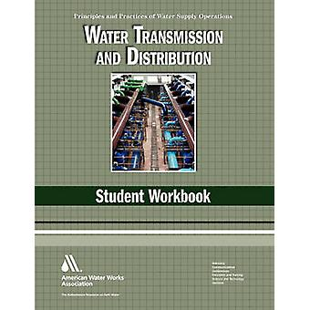 Water Transmission and Distribution Student Workbook von Awwa Staff