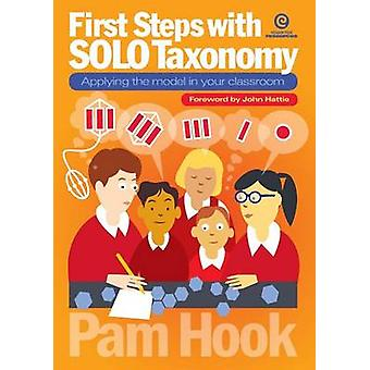 First Steps with SOLO Taxonomy Applying the model in your classroom by Hook & Pam