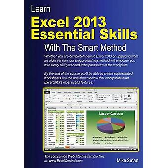 Learn Excel 2013 Essential Skills with the Smart Method by Smart & Mike