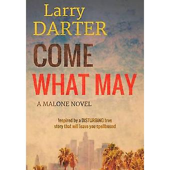 Come What May by Darter & Larry