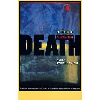 A Single Numberless Death Single Numberless Death by Strejilevich & Nora