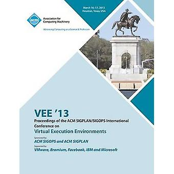 VEE 13 Proceedings of the ACM SIGPLANSIGOPS International Conference on Virtual Execution Environments by VEE 13 Conference Committee