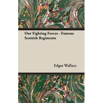 Our Fighting Forces  Famous Scottish Regiments by Wallace & Edgar