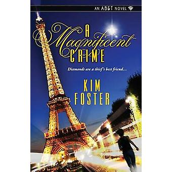 A Magnificent Crime by Foster & Kim