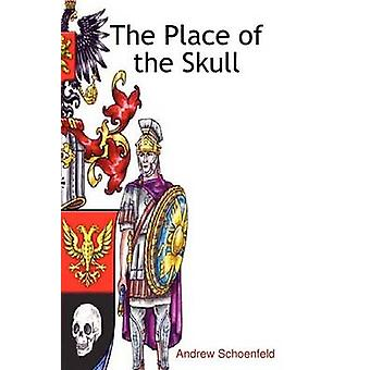 The Place of the Skull by Schoenfeld & Andrew