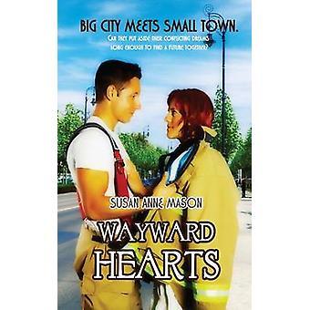Wayward Hearts by Mason & Susan Anne