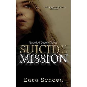 Suicide Mission by Schoen & Sara