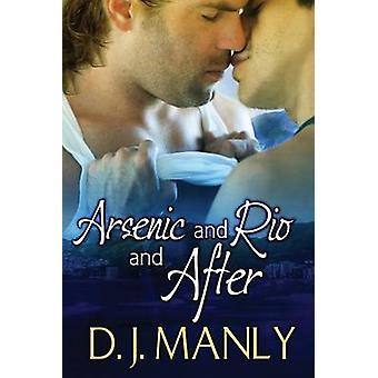 Arsenic and Rio and After by Manly & D. J.