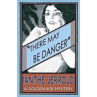 There May Be Danger by Jerrold & Ianthe